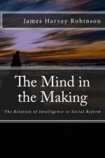 The Mind in the Making The Relation of Intelligence to Social Reform- James Harvey Robinson
